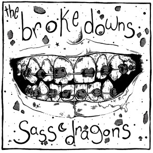 The Brokedowns - Sass Dragons