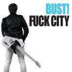 BUST! - Fuck City