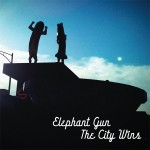 Elephant Gun - The City Wins (Single)